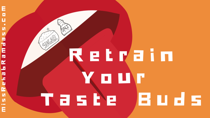 Retrain Your Taste Buds